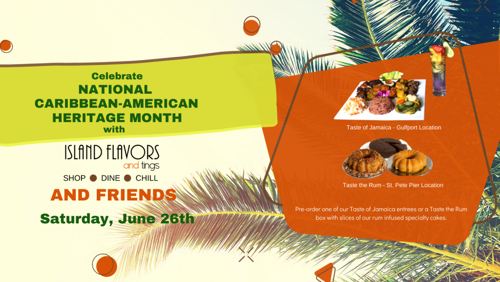 Celebrate National Caribbean-American Heritage Month with Island Flavors and Tings and Friends Saturday, June 26th text with Taste of Jamaica food and Taste of Rum cakes images